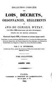 Collection complète des lois, décrets, ordonnances, réglemens, avis du Conseil-d'Etat: Volume60