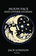 Moon-Face & Other Stories Illustrated