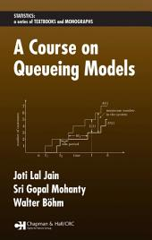 A Course on Queueing Models