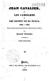 Jean Cavalier, ou les Camisards et les cadets de la croix: 1702-1704