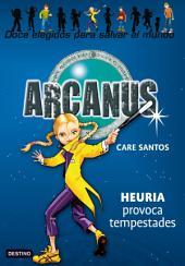 Heuria provoca tempestades: Arcanus 4