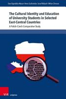 The Cultural Identity and Education of University Students in Selected East Central Countries PDF