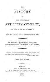 The History of the Honourable Artillery Company of the City of London ...