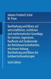 Buchhaltung und Bilanz: auf wirtschaftlicher, rechtlicher und mathematischer Grundlage für Juristen, Ingenieure, Kaufleute und Studierende der Betriebswirtschaftslehre, Ausgabe 6