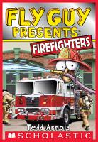 Fly Guy Presents  Firefighters  Scholastic Reader  Level 2  PDF