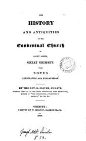 The history and antiquities of the conventual church of saint James, Great Grimsby. [with Addenda].