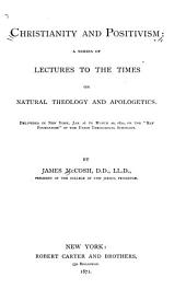 Christianity and Positivism: A Series of Lectures to the Times on Natural Theology and Apologetics