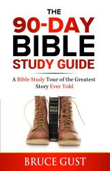 The 90 Day Bible Study Guide Book PDF