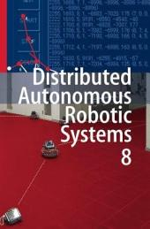 Distributed Autonomous Robotic Systems 8