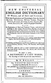 The New Universal English Dictionary ... To which is Added, a Dictionary of Cant Words ... The Fourth Edition, Carefully Corrected by Mr. Buchanan, Etc