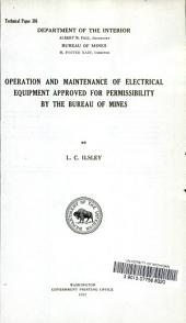 Operation and maintenance of electrical equipment approved for permissability by the Bureau of mines