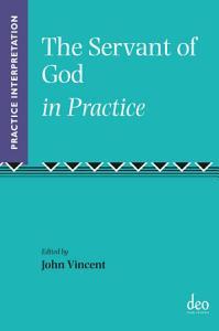 The Servant of God in Practice PDF