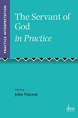 The Servant of God in Practice