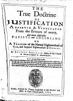 The True Doctrine of Justification Asserted & Vindicated from the Errours of Many