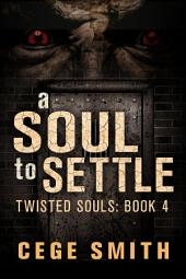 A Soul to Settle (Twisted Souls #4): A Zombie Paranormal Origins Tale