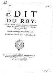 Edit du Roy, portant création de quatre chirurgiens majors des quatre Compagnies des Gardes du Corps du Roy: donné à Fontainebleau au mois d'Octobre 1728, registré en la Cour des Aydes le 3 Decembre 1728