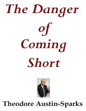 The Danger of Coming Short