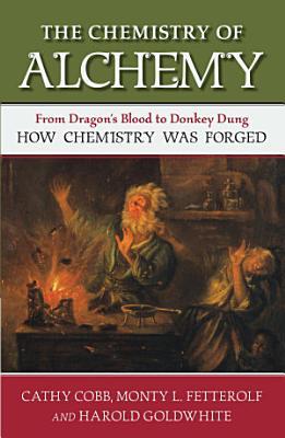 The Chemistry of Alchemy