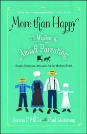 More than Happy: The Wisdom of Amish Parenting