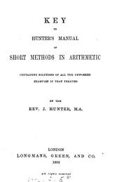 A Manual of Short Methods in Arithmetic: Designed for the Use of Schools and to Facilitate the Arithmetical Calculations of Business and Science
