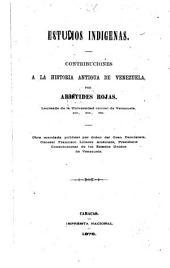 Estudios indígenas: contribuciones a la historia antigua de Venezuela