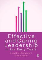 Effective and Caring Leadership in the Early Years PDF