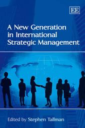 A New Generation in International Strategic Management