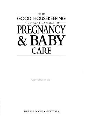 The Good Housekeeping Illustrated Book of Pregnancy   Baby Care