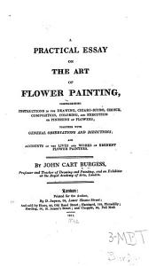 A Practical Essay on the Art of Flower Painting PDF