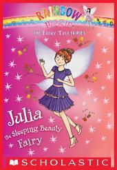 Julia the Sleeping Beauty Fairy: A Rainbow Magic Book (The Fairy Tale Fairies #1)