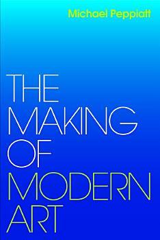 The Making of Modern Art PDF
