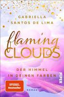 Flaming Clouds     Der Himmel in deinen Farben PDF