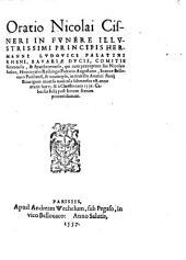 Oratio Nicolai Cisneri in funere illustrissimi principis Hermanni Ludouici Palatini Rheni, Bavariæ ducis ... qui cun præceptore suo Nicolao Iudice, Hieronimo Reihingo ... Ioanne Bellouaco ... & nauta ipso, in traiectu Auarici fluuij ætatis suæ 15. & à Christo nato 1556. calndis iulij post horam sextam pomeridianam: Issue 4