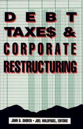 Debt, Taxes and Corporate Restructuring