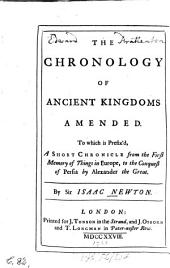 THE CHRONOLOGY OF ANCIENT KINGDOMS AMENDED.
