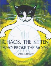 Chaos, The Kitten Who Broke the Moon