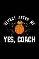 Repeat After Me, Yes Coach
