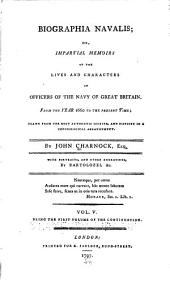 Biographia navalis: or, Impartial memoirs of the lives and characters of officers of the navy of Great Britain, from the year 1660 to the present time; drawn from the most authentic sources, and disposed in a chronological arrangement, Volume 5