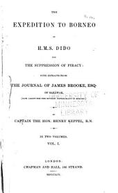 The Expedition to Borneo of H.M.S. Dido for the Suppression of Piracy: With Extracts from the Journal of James Brooke, Esq. of Sarāwak, Volume 1