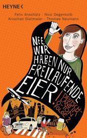 """""""Nee, wir haben nur freilaufende Eier!"""": Deutschland im O-Ton, Folge 2"""