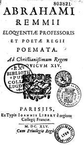 Abrahami Remmii,... Poemata...