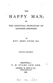 The happy man; or, The essential principles of happiness described