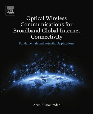 Optical Wireless Communications for Broadband Global Internet Connectivity