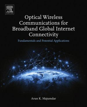 Optical Wireless Communications for Broadband Global Internet Connectivity PDF
