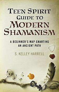 Teen Spirit Guide to Modern Shamanism PDF