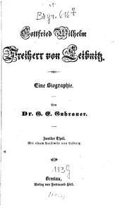 Gottfried Wilhelm Freiherr von Leibnitz: eine Biographie. Mit einem Facsimile von Leibnitz, Band 2