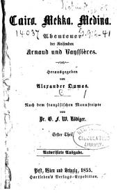 Cairo. Mekka. Medina: Abenteuer der Reisenden Arnaud und Vayssières, Bände 1-3