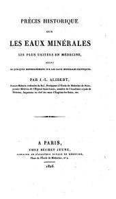 Précis historique sur les eaux minérales les plus usitées en médecine: suivi de quelques renseignements sur les eaux minérales exotiques