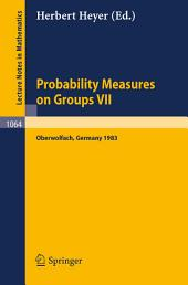 Probability Measure on Groups VII: Proceedings of a Conference held in Oberwolfach, April 24-30, 1983