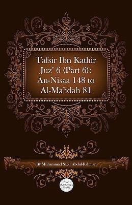 Tafsir Ibn Kathir Juz  6  Part 6   An Nisaa 148 To Al Ma idah 81 PDF